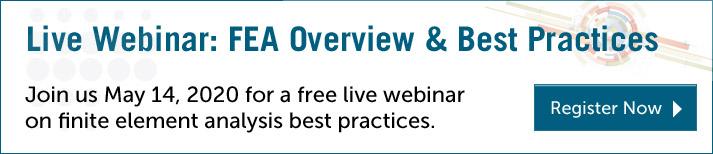 Finite Element Analysis Best Practices Webinar